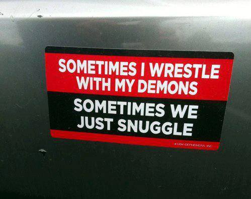 WRESTLE WITH DEMONS-SNUGGLE WITH DEMONS