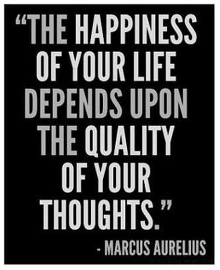 THE HAPPINESS OF YOUR LIFE DEPENDS ON YOUR THOUGHTS