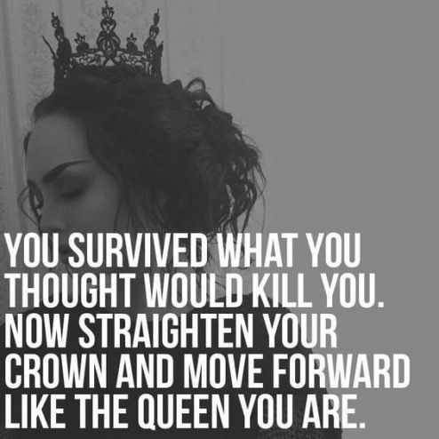 YOU SURVIVED WHAT YOU THOUGHT WOULD KILL YOU